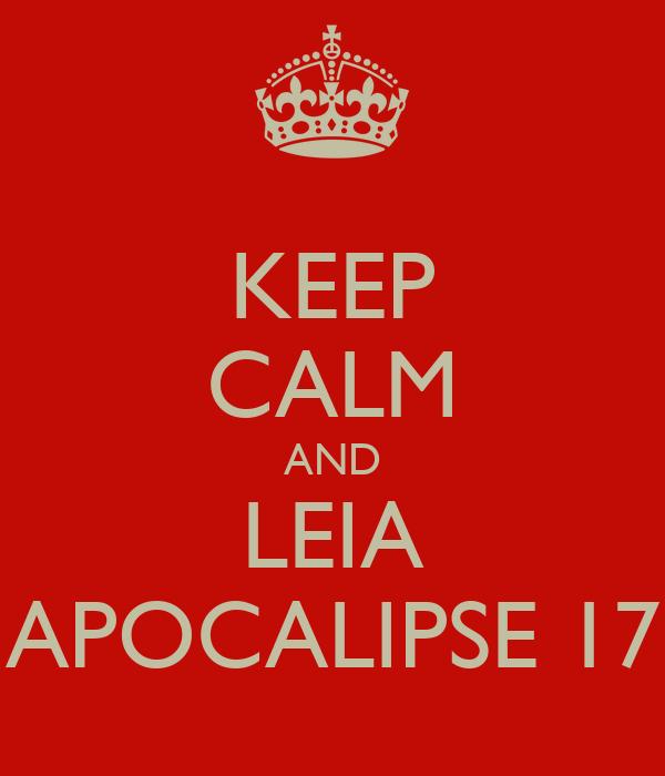 KEEP CALM AND LEIA APOCALIPSE 17