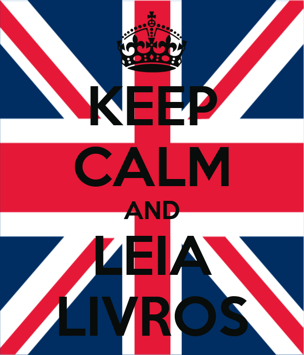 KEEP CALM AND LEIA LIVROS
