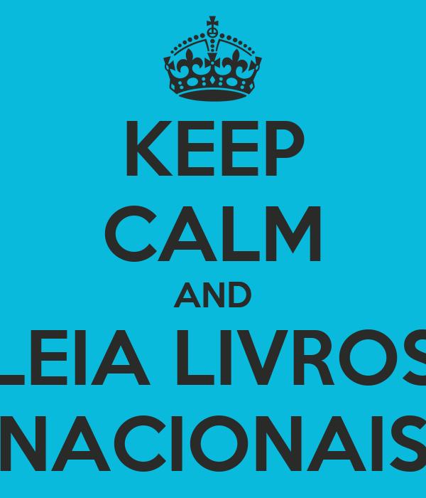 KEEP CALM AND LEIA LIVROS NACIONAIS