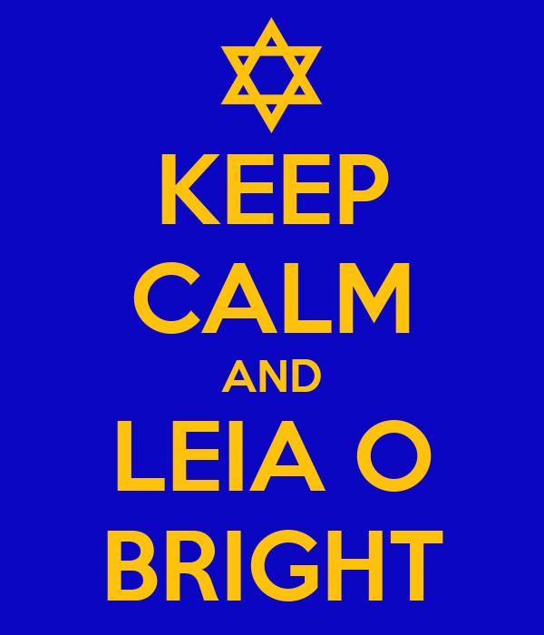 KEEP CALM AND LEIA O BRIGHT