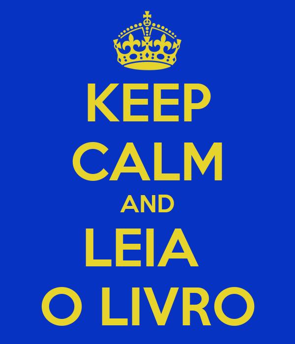 KEEP CALM AND LEIA  O LIVRO