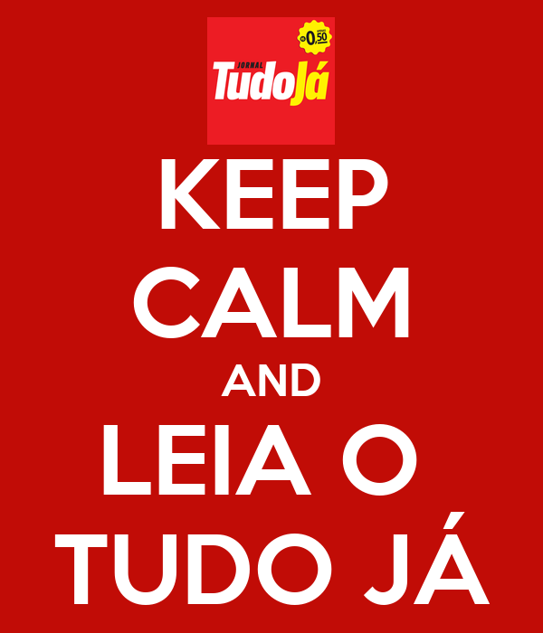 KEEP CALM AND LEIA O  TUDO JÁ