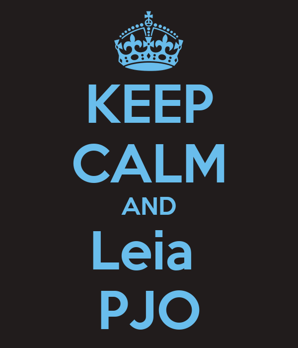 KEEP CALM AND Leia  PJO