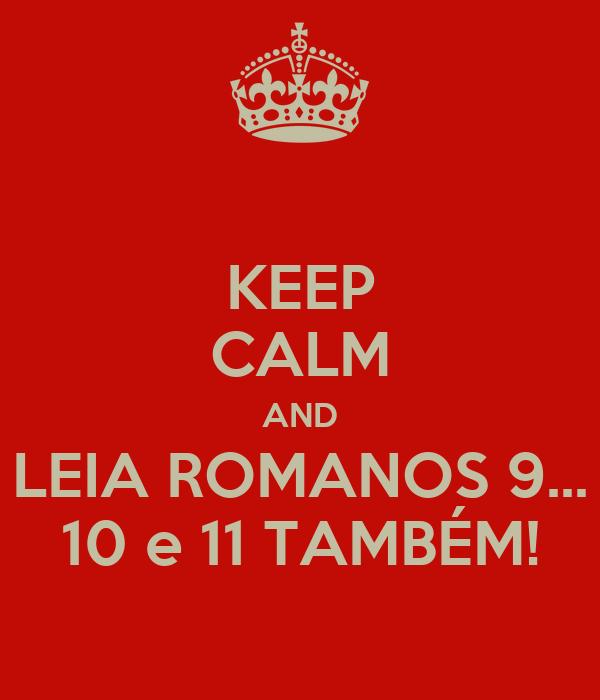 KEEP CALM AND LEIA ROMANOS 9... 10 e 11 TAMBÉM!