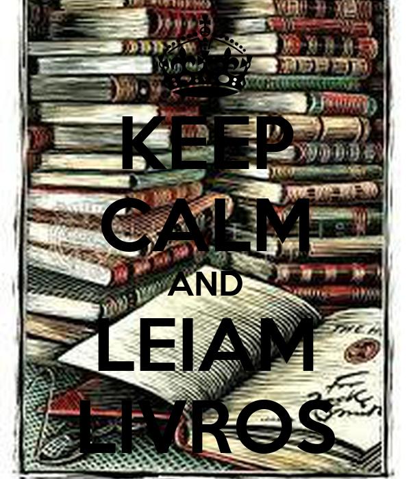 KEEP CALM AND LEIAM LIVROS