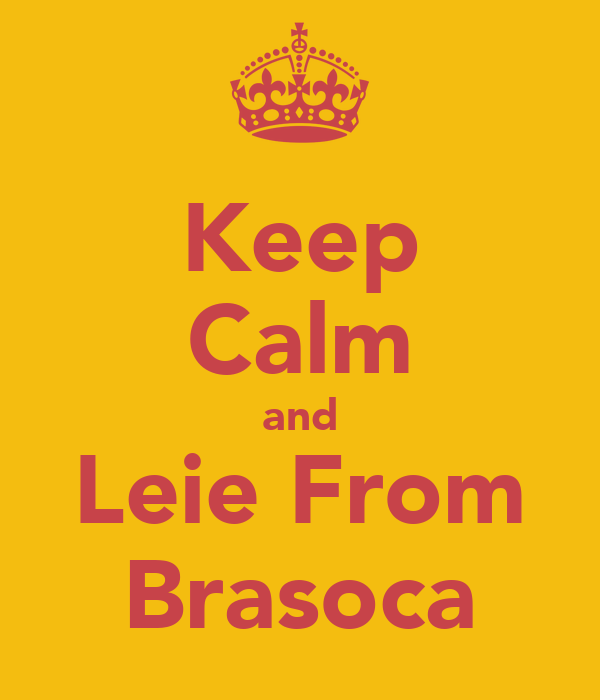 Keep Calm and Leie From Brasoca