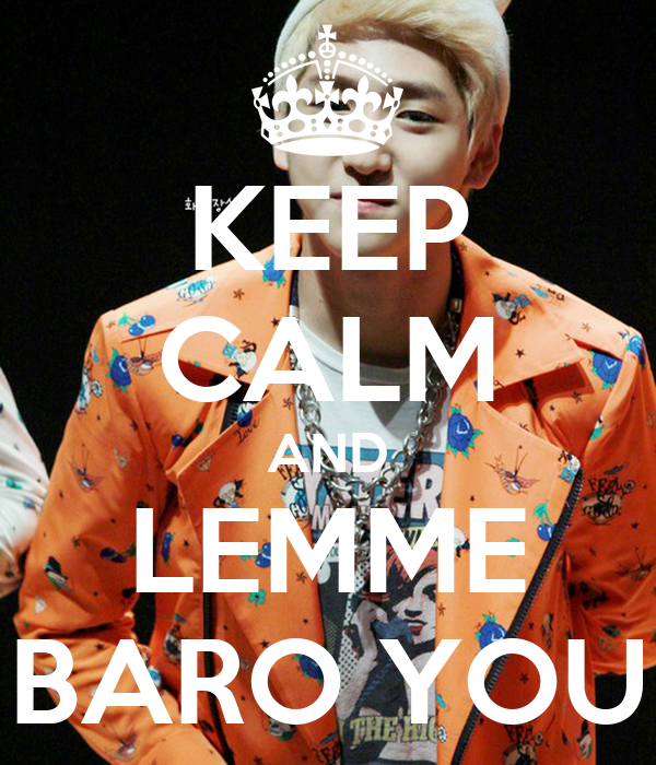 KEEP CALM AND LEMME BARO YOU