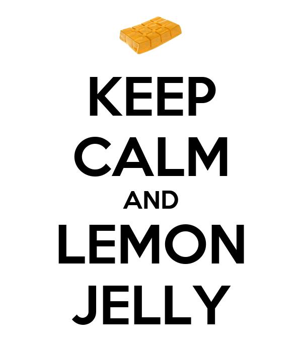 KEEP CALM AND LEMON JELLY