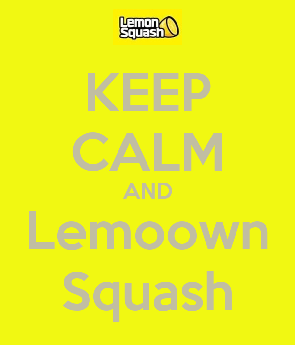 KEEP CALM AND Lemoown Squash