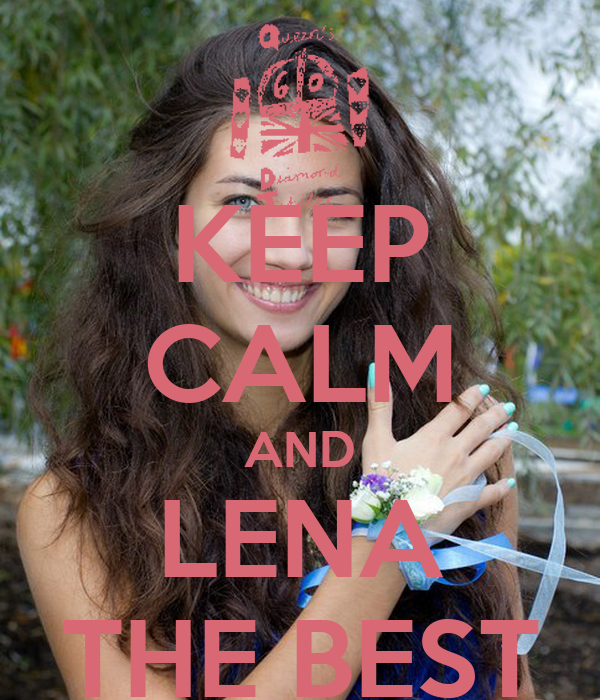 KEEP CALM AND LENA THE BEST