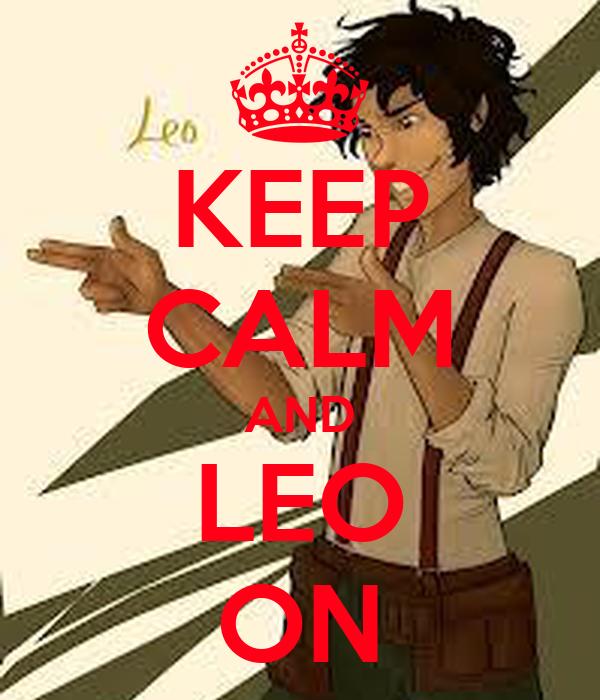 KEEP CALM AND LEO ON