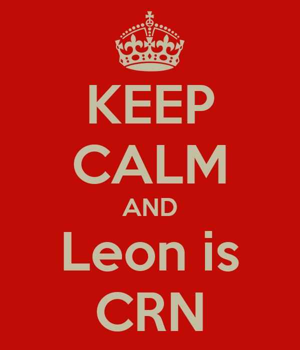 KEEP CALM AND Leon is CRN