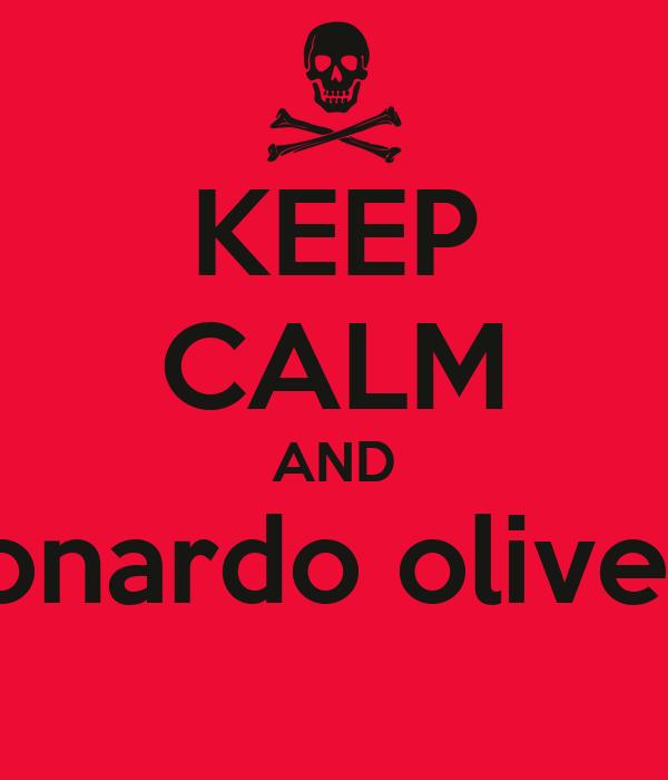 KEEP CALM AND leonardo oliveira