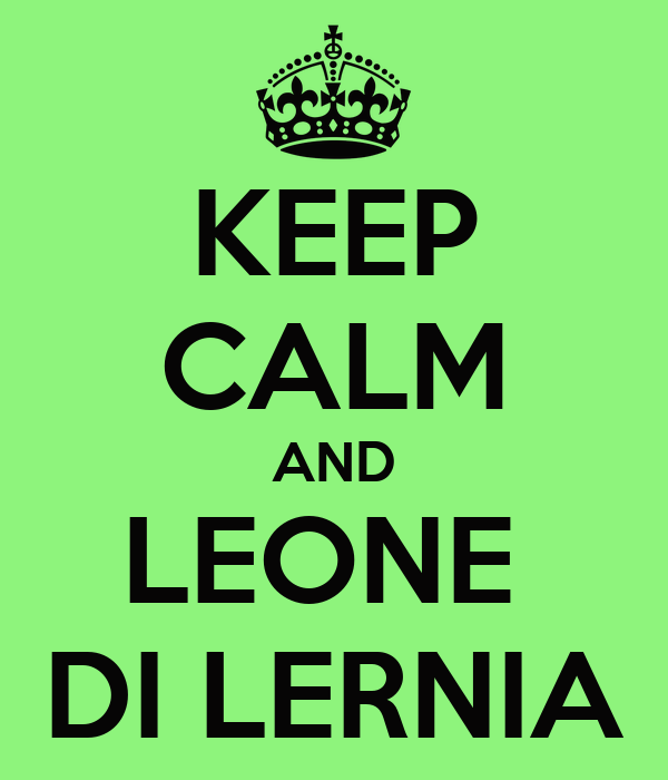 KEEP CALM AND LEONE  DI LERNIA