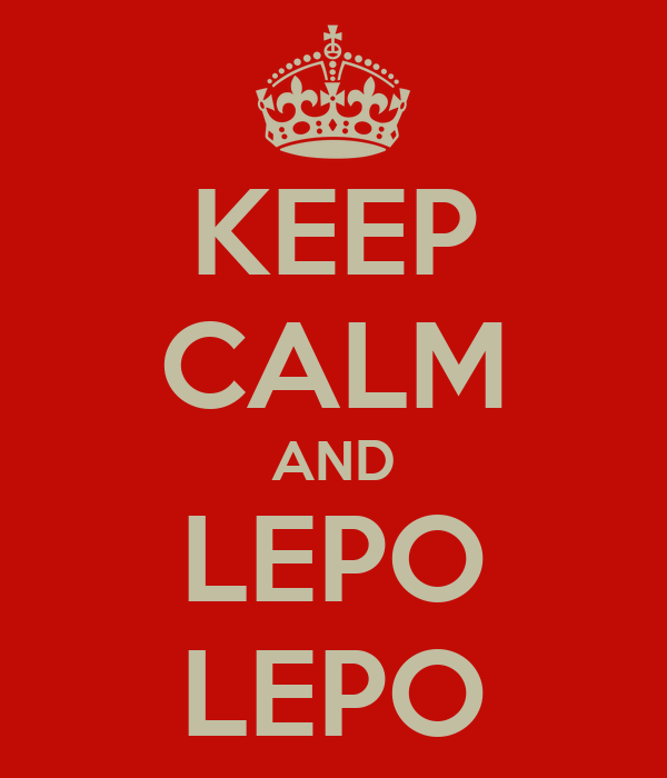 KEEP CALM AND LEPO LEPO
