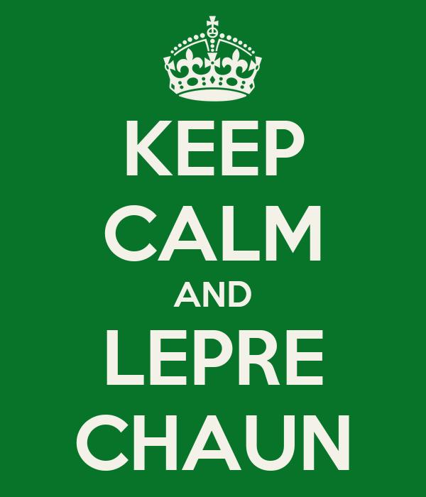 KEEP CALM AND LEPRE CHAUN