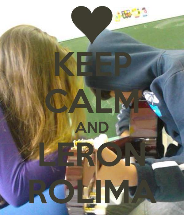KEEP CALM AND LERON ROLIMA