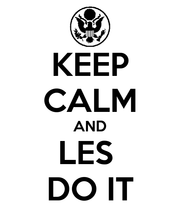 KEEP CALM AND LES  DO IT