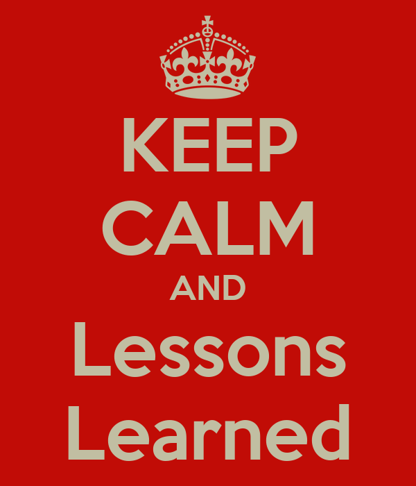 KEEP CALM AND Lessons Learned