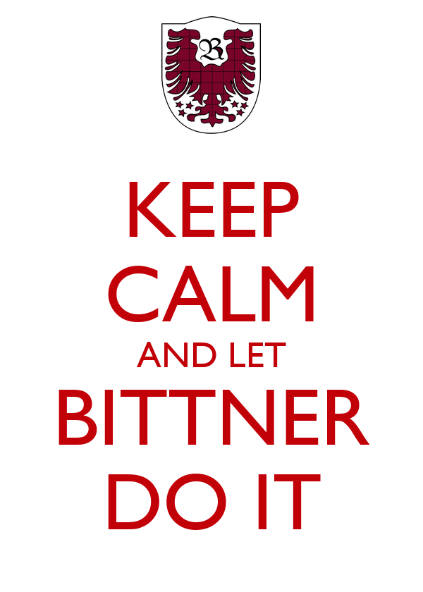 KEEP CALM AND LET BITTNER DO IT