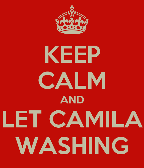 KEEP CALM AND LET CAMILA WASHING