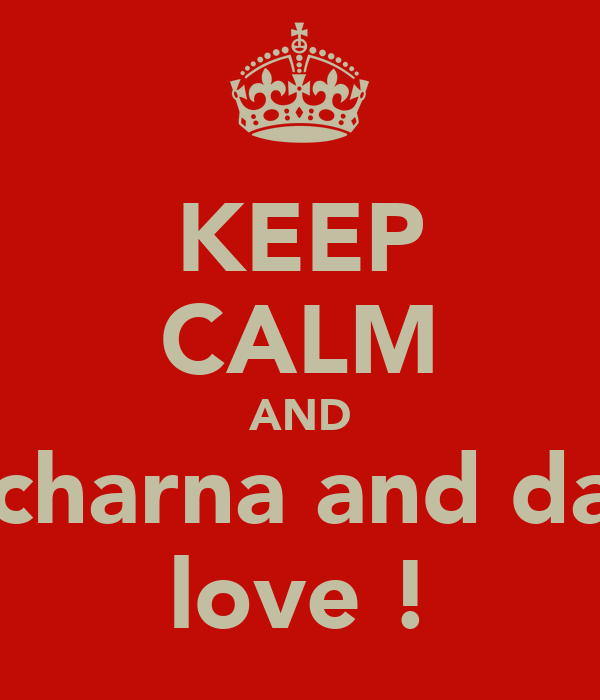 KEEP CALM AND let charna and david love !
