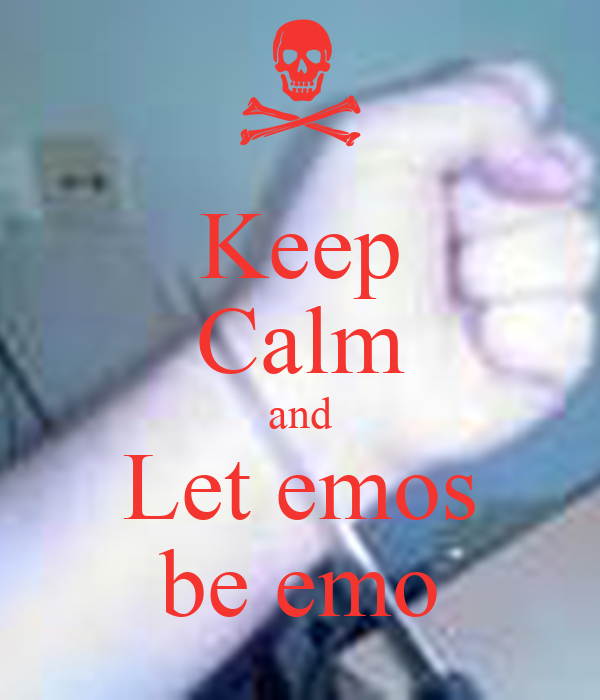 Keep Calm and Let emos be emo