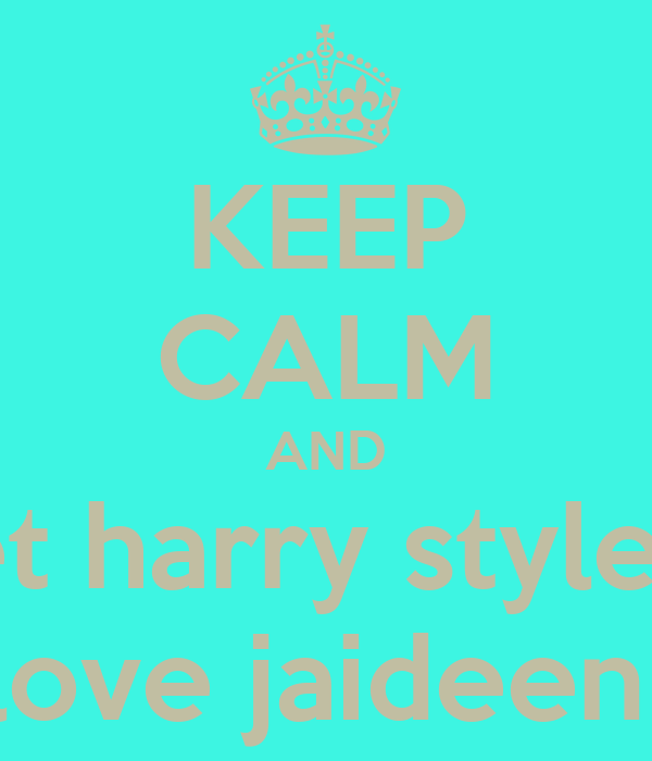 KEEP CALM AND let harry styles  love jaideen