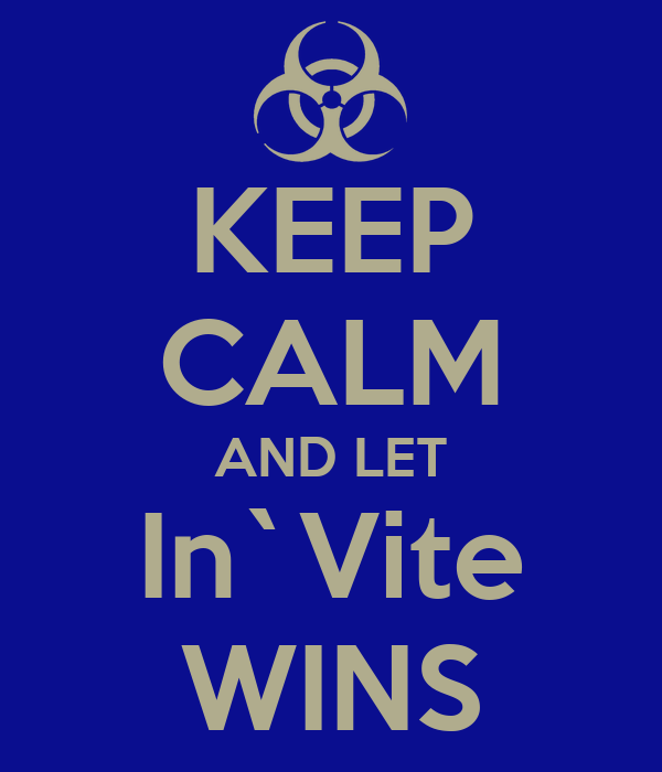 KEEP CALM AND LET In`Vite WINS