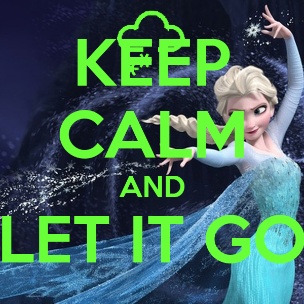 keep calm and let it go poster amudhaes keep calmomatic