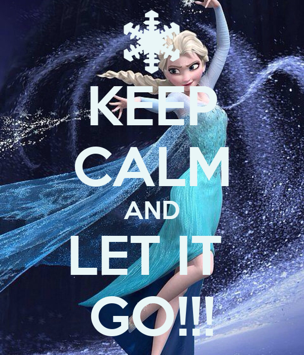 keep calm and let it go poster elsa keep calmomatic