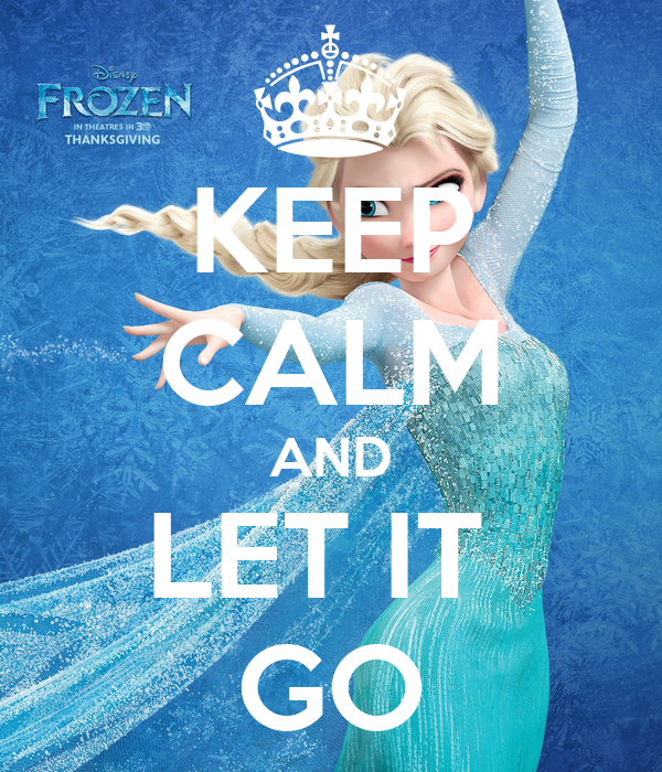 keep calm and let it go poster mia keep calmomatic