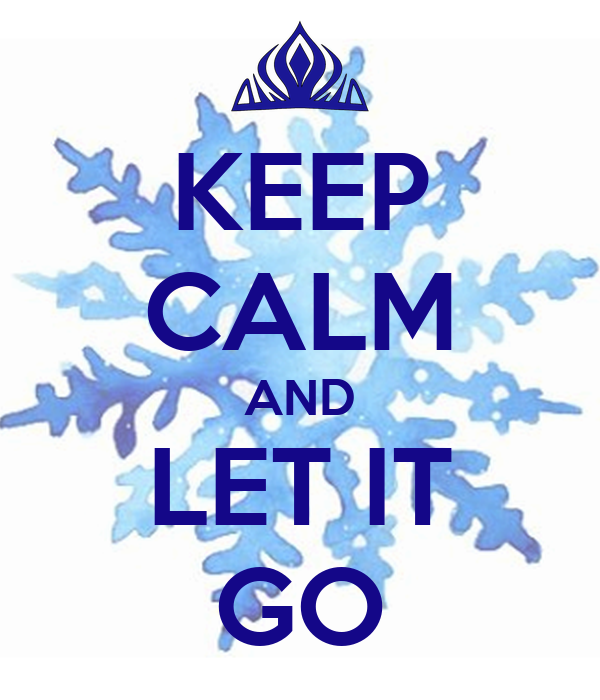 keep calm and let it go poster beatitude keep calmomatic