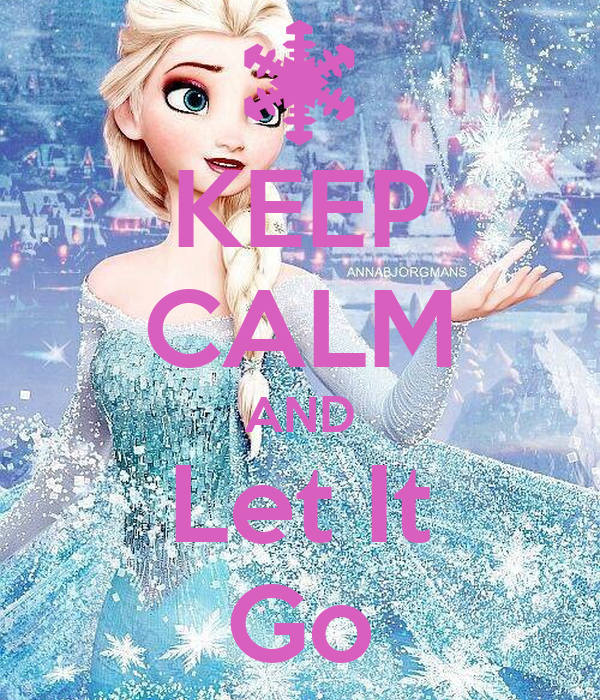 keep calm and let it go poster coverdrivegirl keep
