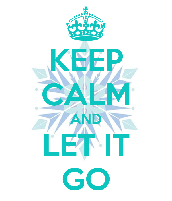 keep calm and let it go poster bubble squash keep calm