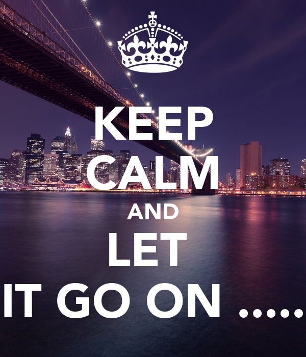 keep calm and let it go on poster priti keep
