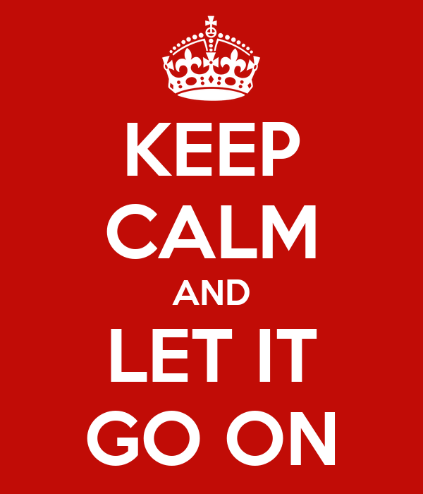 keep calm and let it go on poster kngamplord keep calm