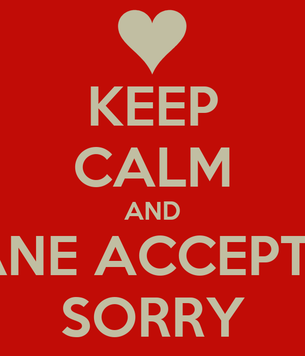 KEEP CALM AND LET JULIANE ACCEPT JOMAR'S SORRY
