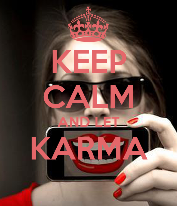 KEEP CALM AND LET KARMA