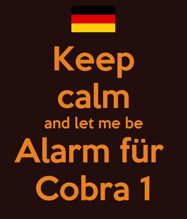 Keep calm and let me be Alarm für  Cobra 1