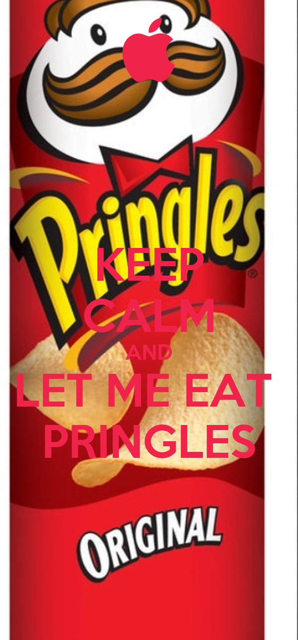 KEEP CALM AND LET ME EAT  PRINGLES