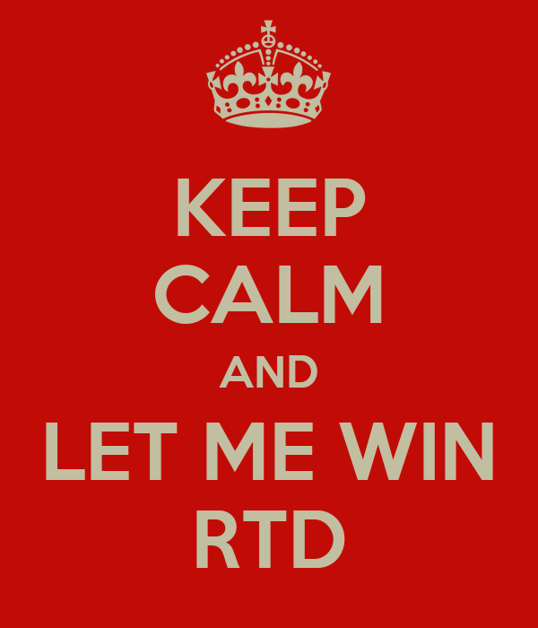 KEEP CALM AND LET ME WIN RTD