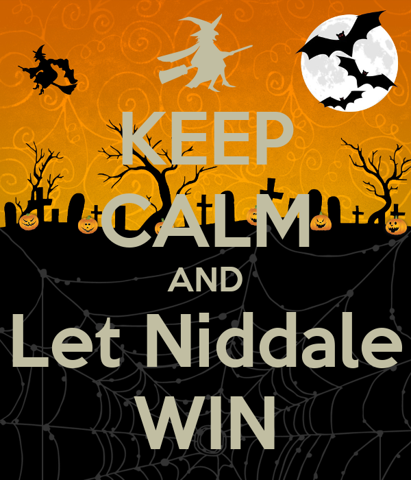 KEEP CALM AND Let Niddale WIN