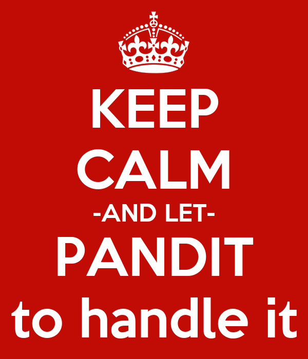 KEEP CALM -AND LET- PANDIT to handle it