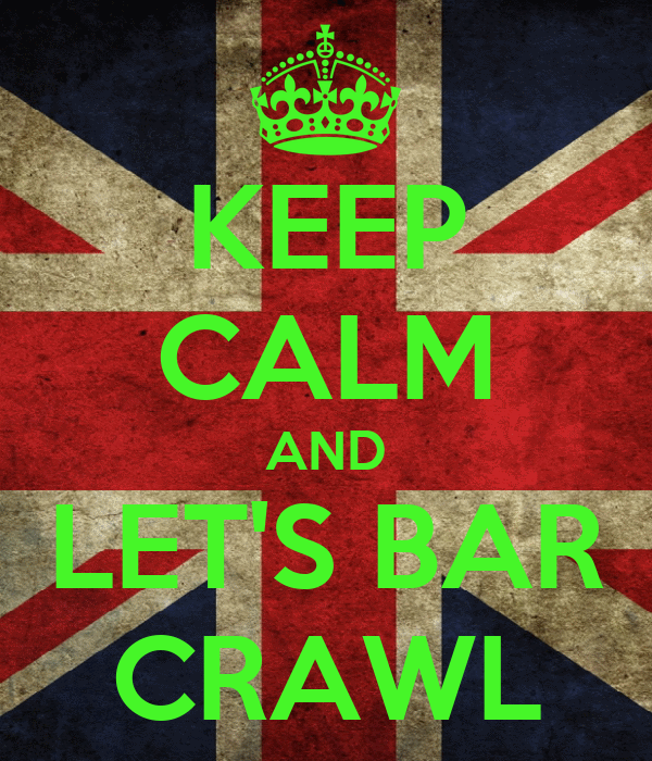 KEEP CALM AND LET'S BAR CRAWL