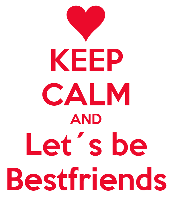 KEEP CALM AND Let´s be Bestfriends