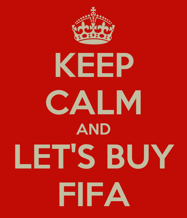 KEEP CALM AND LET'S BUY FIFA
