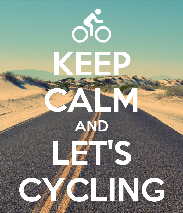 KEEP CALM AND LET'S CYCLING