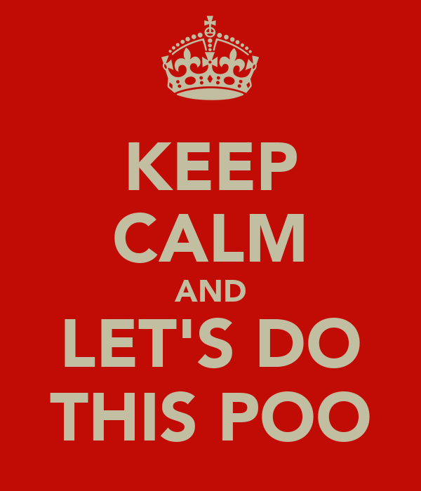 KEEP CALM AND LET'S DO THIS POO