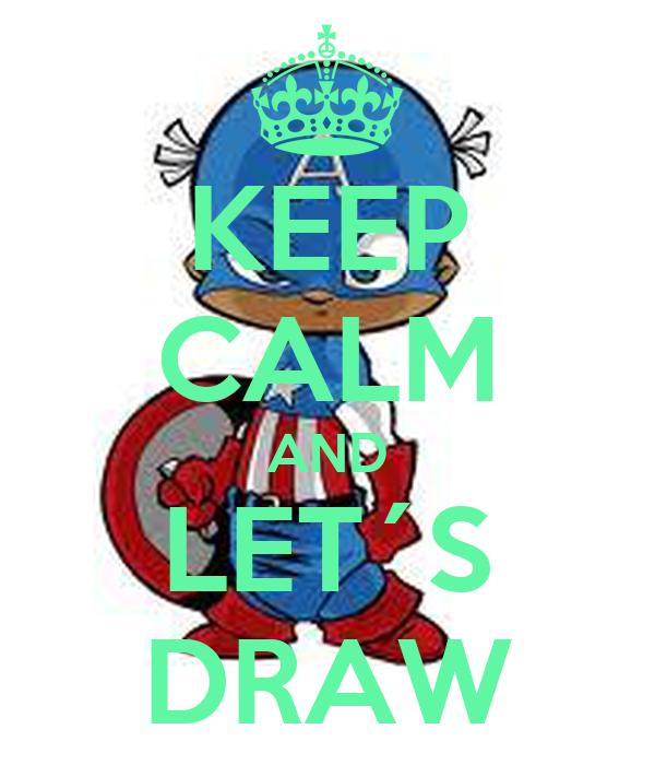KEEP CALM AND LET´S DRAW